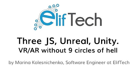 Three JS, Unreal, Unity. VR/AR/MR without 9 circles of hell