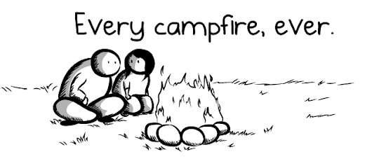 Every campfire, ever. - The Oatmeal