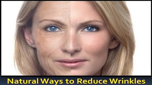 Natural Ways to Reduce Wrinkles - Wrinkle Reduction Tips