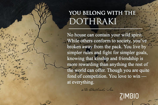 I took Zimbio's 'Game of Thrones' house quiz and I'm Dothraki! Which house do you belong in?