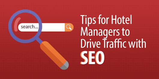 3 Tips for Hotel Mangers to Drive Traffic with SEO