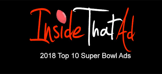 Inside That Ad's Top 10 Super Bowl LII Commercials - Inside That Ad