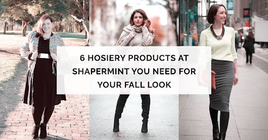 6 Hosiery Products at Shapermint You NEED For Your Fall Look