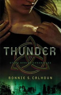 Thunder, Stone Braide Chronicles Series #1   -     By: Bonnie S. Calhoun