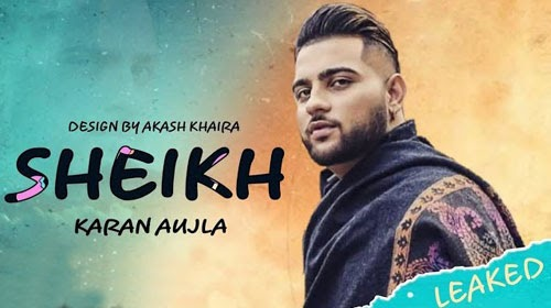 Sheikh Lyrics- Karan Aujla - Latest Punjabi Songs 2020