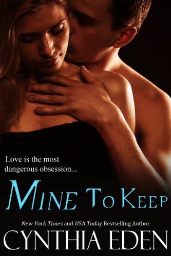 Mine To Keep (Mine - Romantic Suspense) by Cynthia Eden