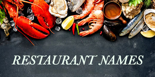 30+ Memorable Seafood Restaurant Name Ideas With Slogans | Forketers