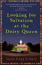 Looking for Salvation at the Dairy Queen [Book]