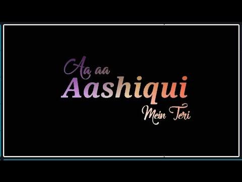 Aashiqui Mein Teri Whatsapp Status | Aashiqui Mein Teri 2.0 Song Whatsapp Status | Himesh Reshammiya | Ranu Mondal