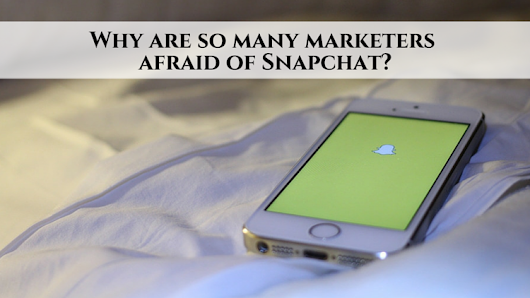 Why are so many marketers afraid of Snapchat? • My Lead System PRO – MyLeadSystemPRO