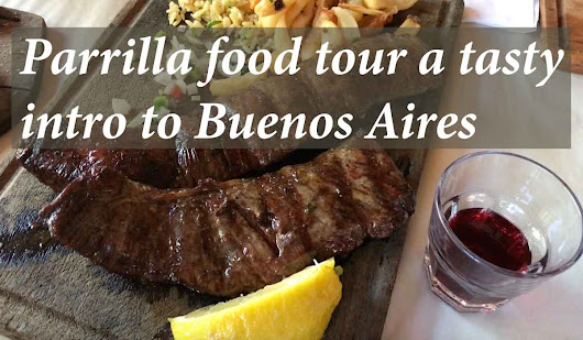 Parrilla food tour a tasty intro to Buenos Aires | HI Travel Tales