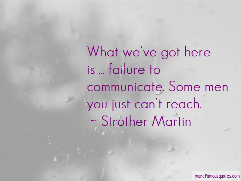 Failure To Communicate Quotes Top 19 Quotes About Failure To