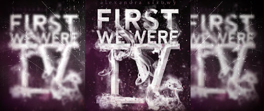 First We Were IV Review-We Need To Think This Through…
