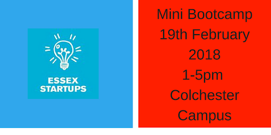 Essex Startups Mini Bootcamp - Refining your Business Idea