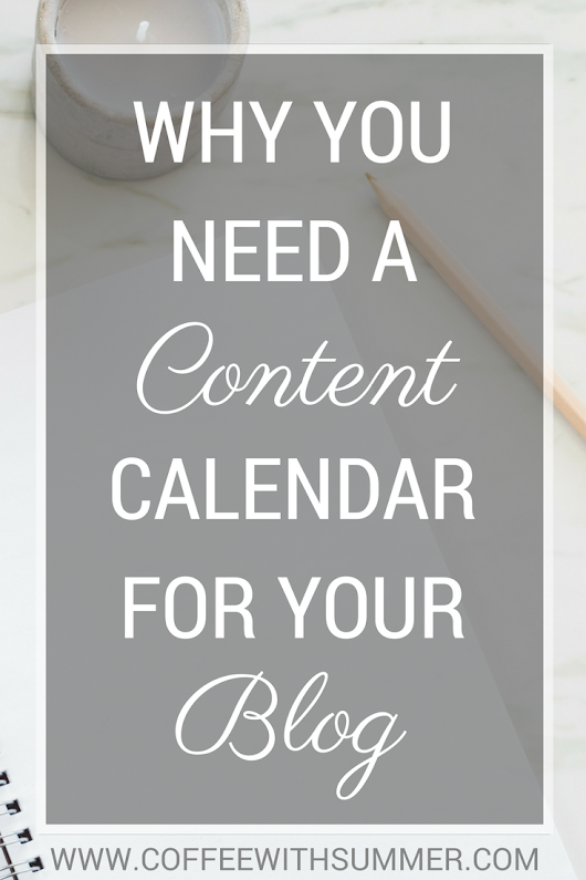 Why You Need A Content Calendar For Your Blog - Coffee With Summer