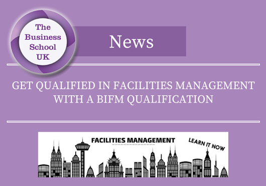 Get Qualified in Facilities Management with a BIFM Qualification