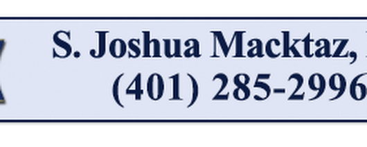 If I ever need a lawyer again in the state of RI, which hopefully I won't, Joshua Macktaz would be my first call - Newport Rhode Island Criminal Lawyer