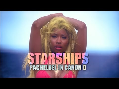 Nicki Minaj x Pachelbel - Starships In Canon D