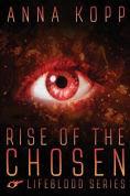 Title: Rise of the Chosen, Author: Anna Kopp