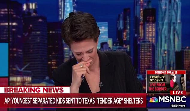 MSNBC host Rachel Maddow broke down in tears  while reporting news that the Trump administration has been operating 'tender 'age' shelters for immigrant babies and toddlers
