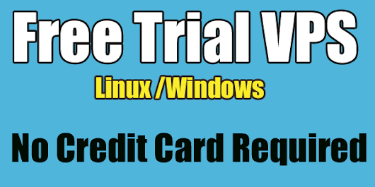 Free VPS Trial 2018 Windows&Linux
