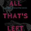 All That's Left - Chapter One