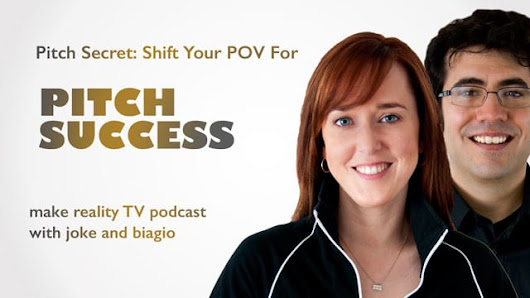 Pitch Secret: Shift Your POV for Pitch Success - Producing Unscripted