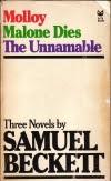 Samuel Beckett. Molloy. Malone Dies. The Unnamable