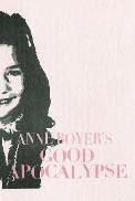Anne Boyer's Good Apocalypse by Anne Boyer (Effing Press)