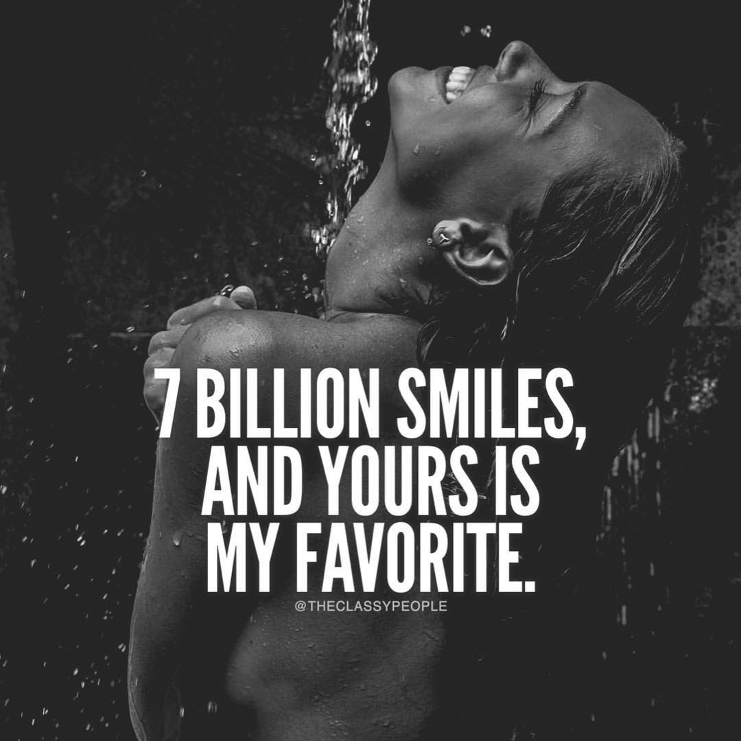 7 Billion Smiles And Yours Is My Favorite Pictures Photos And