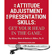 Amazon.com: An Attitude Adjustment for Presentation Skills: Get Your Head in the Game (Audible Audio Edition): Hilary Blair, Robin Miller: Books