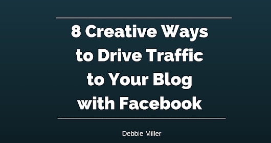 8 Ways to Drive Traffic to Your Blog with Facebook | SEJ