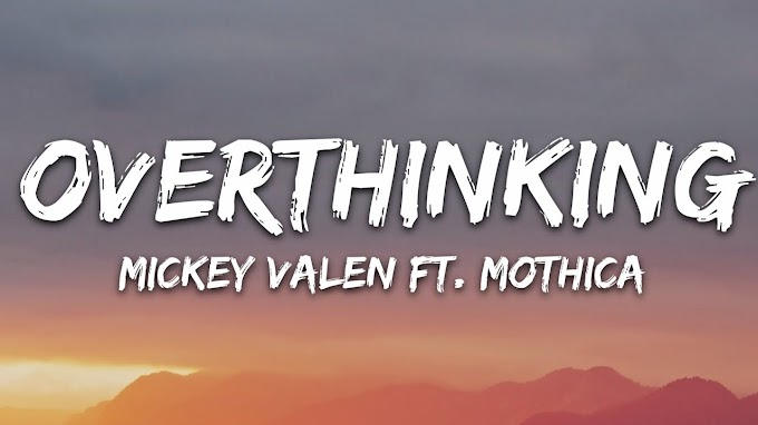 Mickey Valen & Mothica - Overthinking (Lyrics)