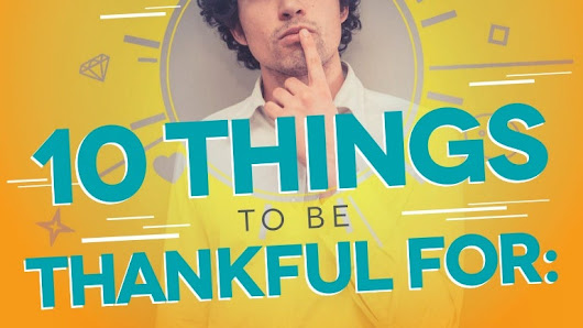 10 Things to be Thankful For