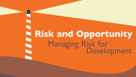 Risk and Opportunity: Managing Risk for Development