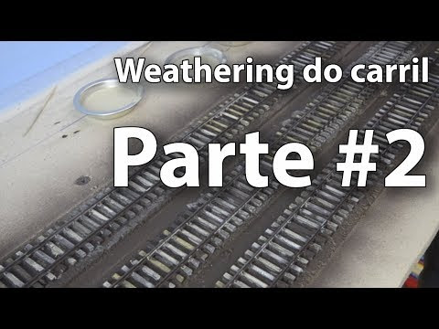 Weathering do carril - parte #2