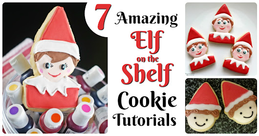 Elf on the Shelf Cookies! 7 Sweet Tutorials | Letters from Santa Blog