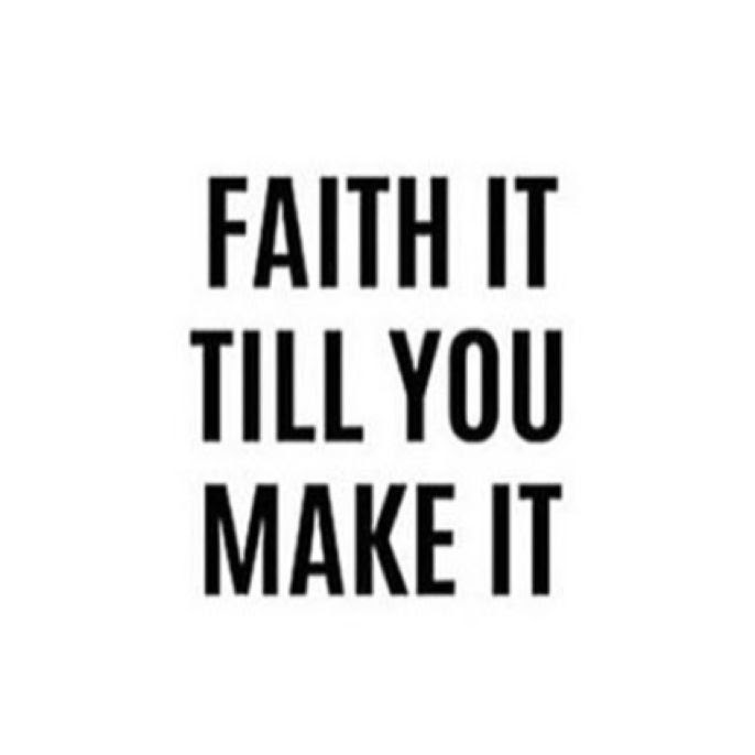 Enz 138 How To Faith It Till You Make It