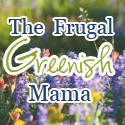 The Frugal Greenish Mama