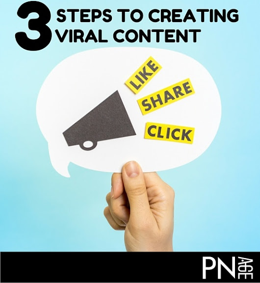 3 Steps to Creating Viral Content For Any Industry