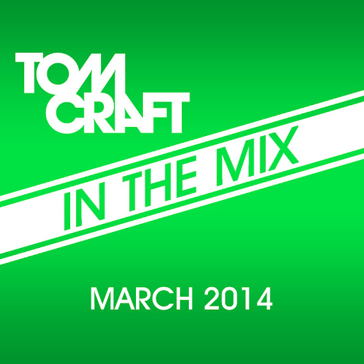 Tomcraft - In The Mix- March 2014