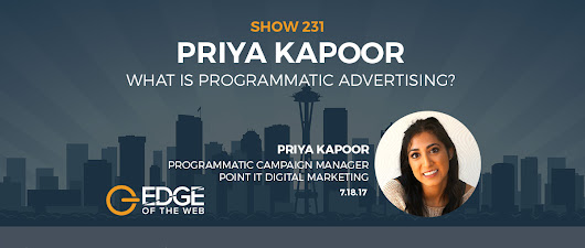 [PODCAST] EP 231: What is Programmatic Advertising? w/Priya Kapoor