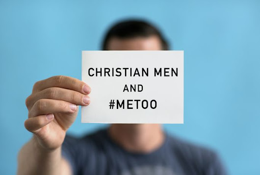Christian Men and #MeToo
