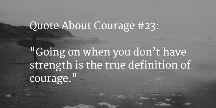 140 Very Best Quotes About Strength Courage And Hope Mar 2018