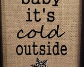Framed Burlap Print - Christmas - Baby It's Cold Outside - Snowflake -  8x10 - DideschDelights