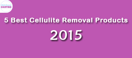 5 Cellulite Removal Products to Try in 2015 - CR Centro
