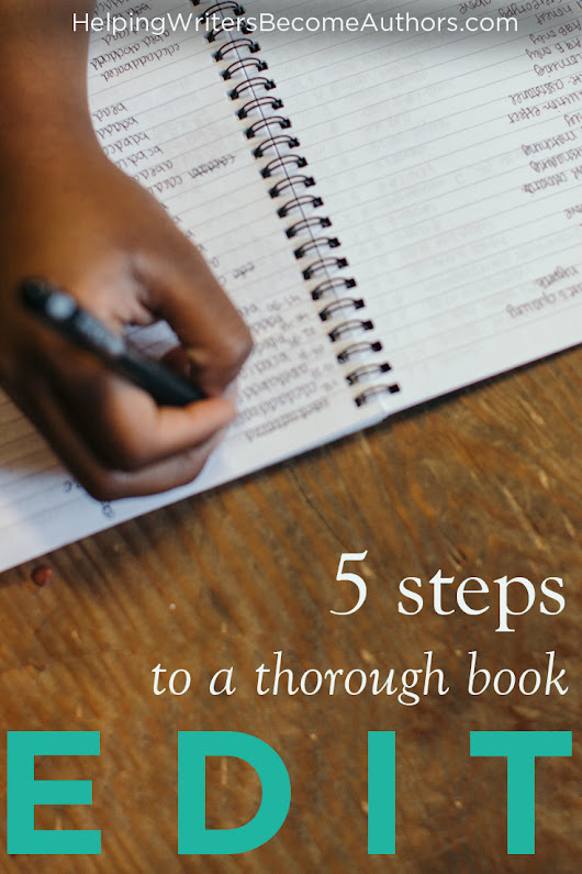 5 Steps to a Thorough Book Edit - Helping Writers Become Authors