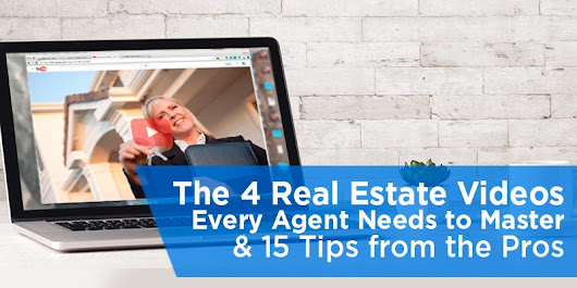 The 4 Real Estate Videos Every Agent Needs to Master+ 15 Tips from the Pros