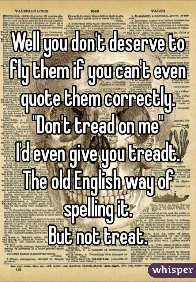Well You Dont Deserve To Fly Them If You Cant Even Quote Them