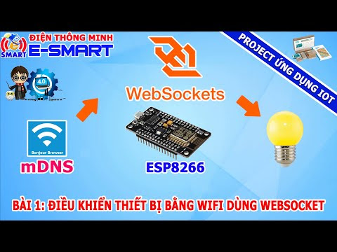 Bài 1: Điều khiển thiết bị qua Wifi dùng WebSocket và Kit Node MCU ESP8266 - Project ứng dụng IOT